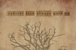 Radical Face – Always Gold EP