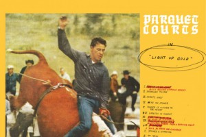 Parquet Courts – Light Up Gold
