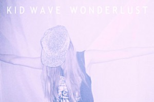 Kid Wave – Wonderlust