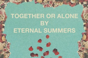 Eternal Summers – Together Or Alone