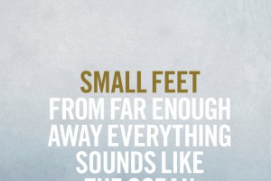 Small Feet – One At The Helm