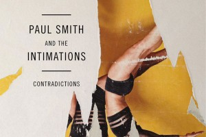 Paul Smith And The Intimations – Break Me Down