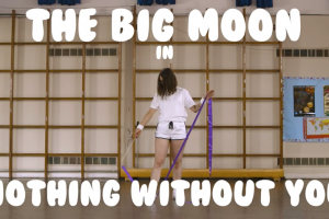 The Big Moon – Nothing without you