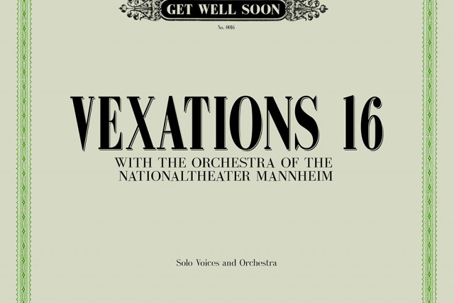 Get Well Soon – Vexations 16