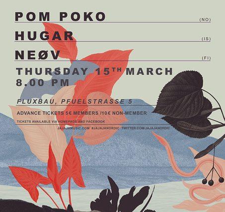 Ja Ja Ja Berlin präsentiert Pom Poko, Hugar + NEØV