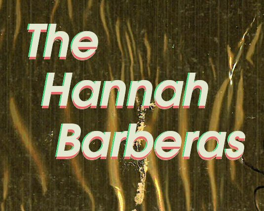 The Hannah Barberas – Slow Cooked