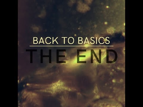 Back To Basics – The End