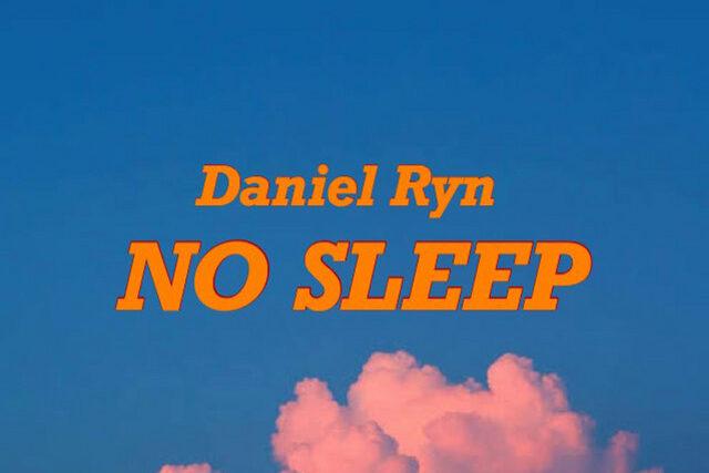 Daniel Ryn – No Sleep